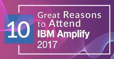 IBM Amplify 2017 - 10 Great Reasons to Attend