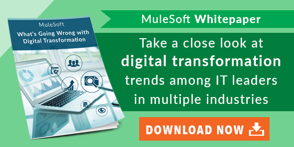 Whitepaper -  Mulesoft - What's Going Wrong With Digital Transformation