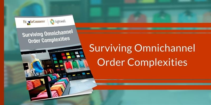 Fit For Commerce and Lightwell - Surviving Omnichannel Order Compleixities