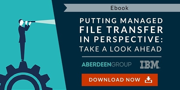 Aberdeen Group - Putting Managed File Transfer in Perspective