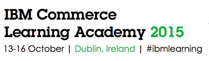 Top Reasons to Attend the IBM Commerce Learning Academy in Dublin, Ireland