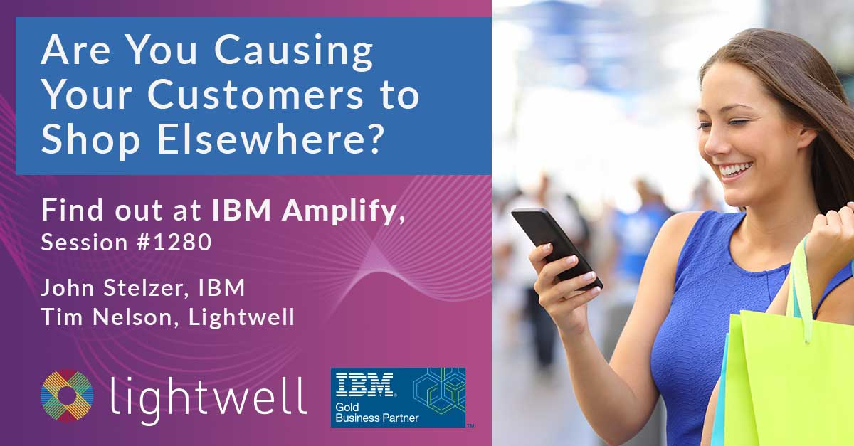 IBM Amplify Spotlight: Are You Causing Your Customers to Shop Elsewhere?